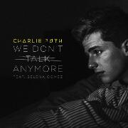 We Don't Talk Anymore by Charlie Puth feat. Selena Gomez