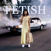Fetish by Selena Gomez feat. Gucci Mane
