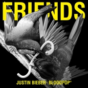 Friends by Justin Bieber And BloodPop