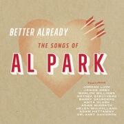 Better Already: The Songs of Al Park by Various