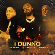 I Dunno by Tion Wayne feat. dutchavelli And Stormzy