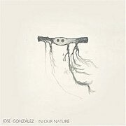 In Our Nature by Jose Gonzalez