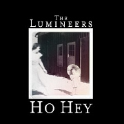 Ho Hey by The Lumineers