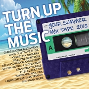 Turn Up The Music: Your Summer Mixtape 2013
