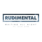 Waiting All Night by Rudimental feat. Ella Eyre