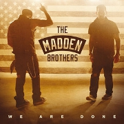 We Are Done by The Madden Brothers