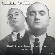 Didn't You Kill My Brother by Alexei Sayle
