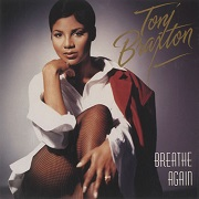 Breathe Again by Toni Braxton