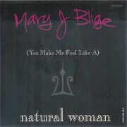 (You Make Me Feel Like A) Natural Woman by Mary J Blige