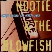 Only Wanna Be With You by Hootie & The Blowfish