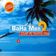 Just A Sunny Day by Baha Men