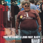You've Come a Long Way Baby by Fatboy Slim