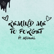 Remind Me To Forget by Kygo feat. Miguel