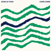 Come Home by Sons Of Zion