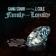 Family And Loyalty by Gang Starr feat. J. Cole